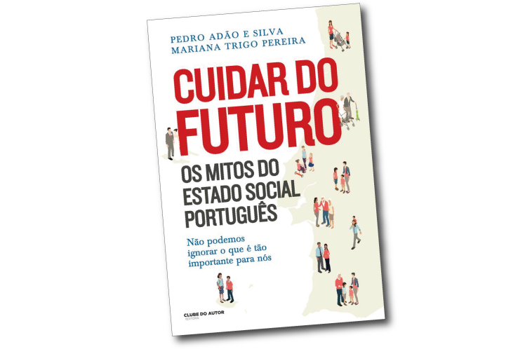 Cuidar do Futuro. Os mitos do Estado Social português